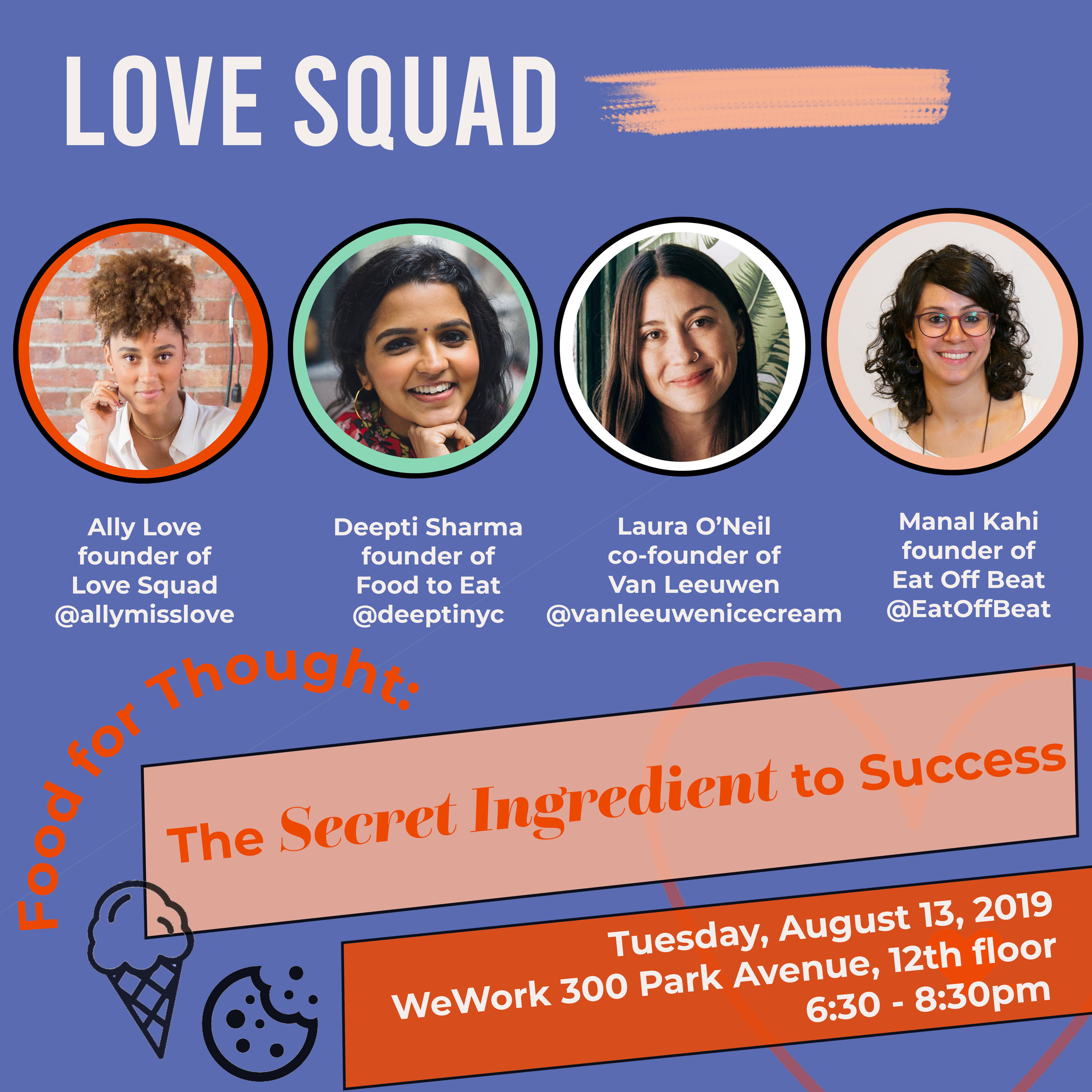 Love Squad x FoodtoEat Panel   - August 13, 2019  Panel with   Ally Love   of Love Squad on 8/13! Founders   Van Leeuwen Artisan Ice Cream     Eat Offbeat   join the conversation about how we've dealt with the challenges of the   hospitality industry   and persevered to built our companies.