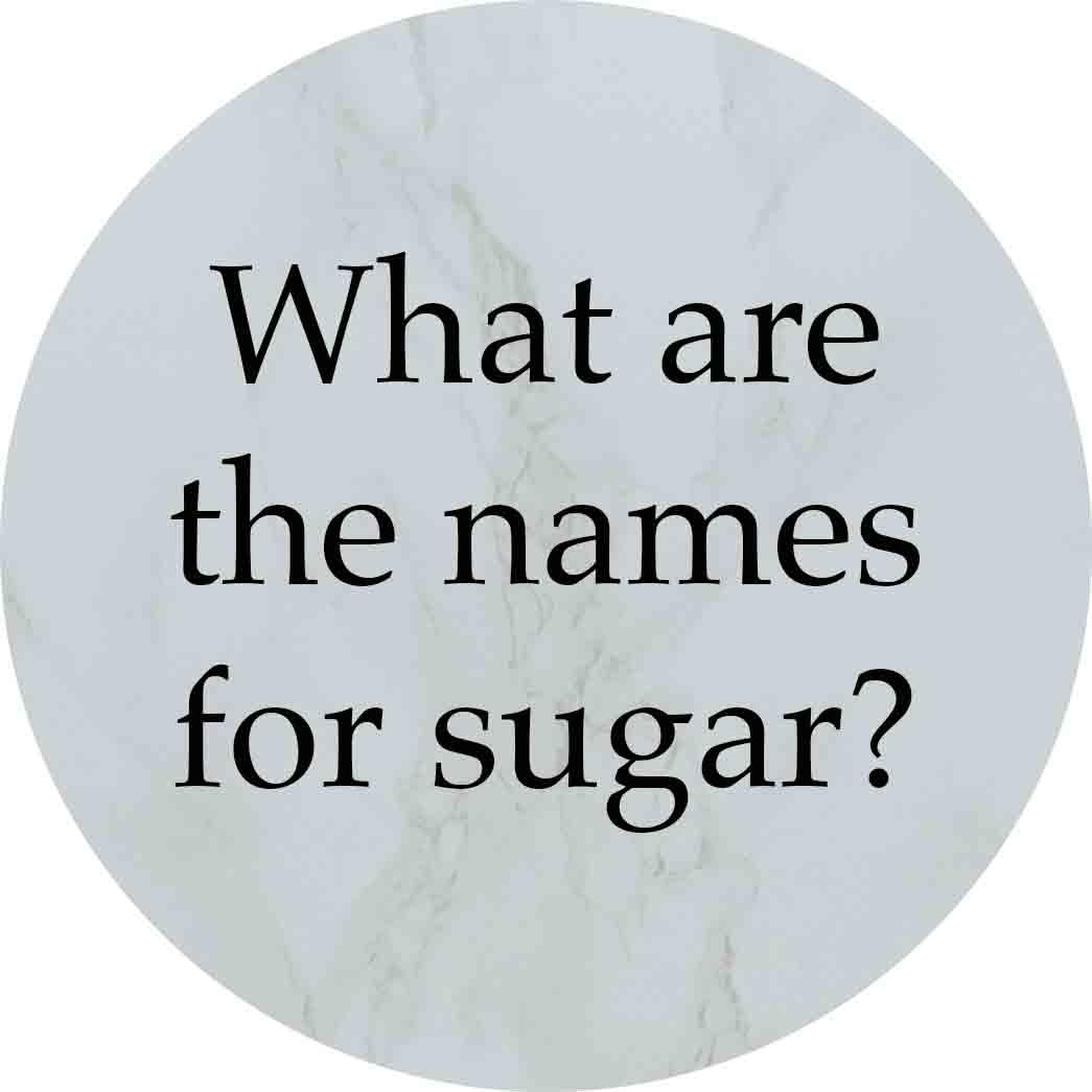 Granny Keto FAQ: What are the names for sugar