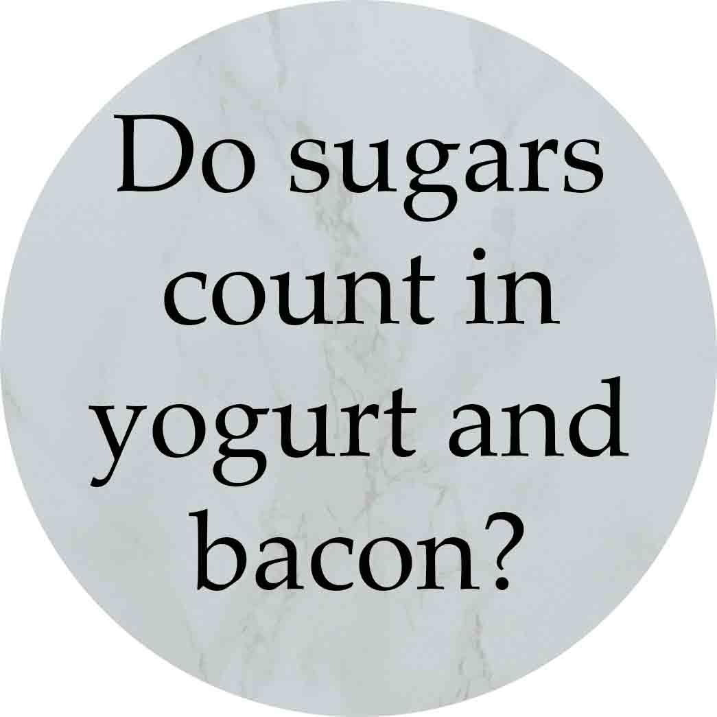 Granny Keto FAQ: Do sugars count in yogurt and bacon?