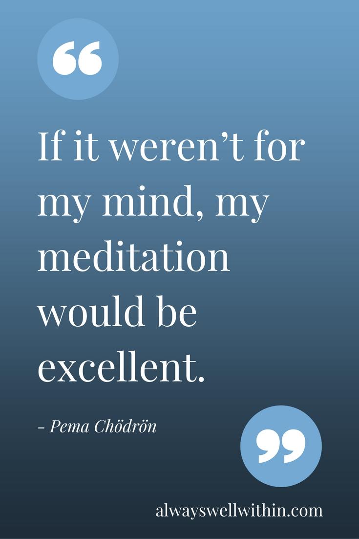 Pema Chodron Quote | Restlessness | Mindfulness Meditation
