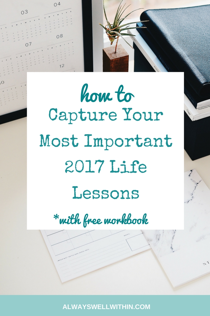 18 questions + free workbook to help you capture your most important 2017 life lessons. #yearendreview #personalreview #lifereview #journalprompts #journalingprompts