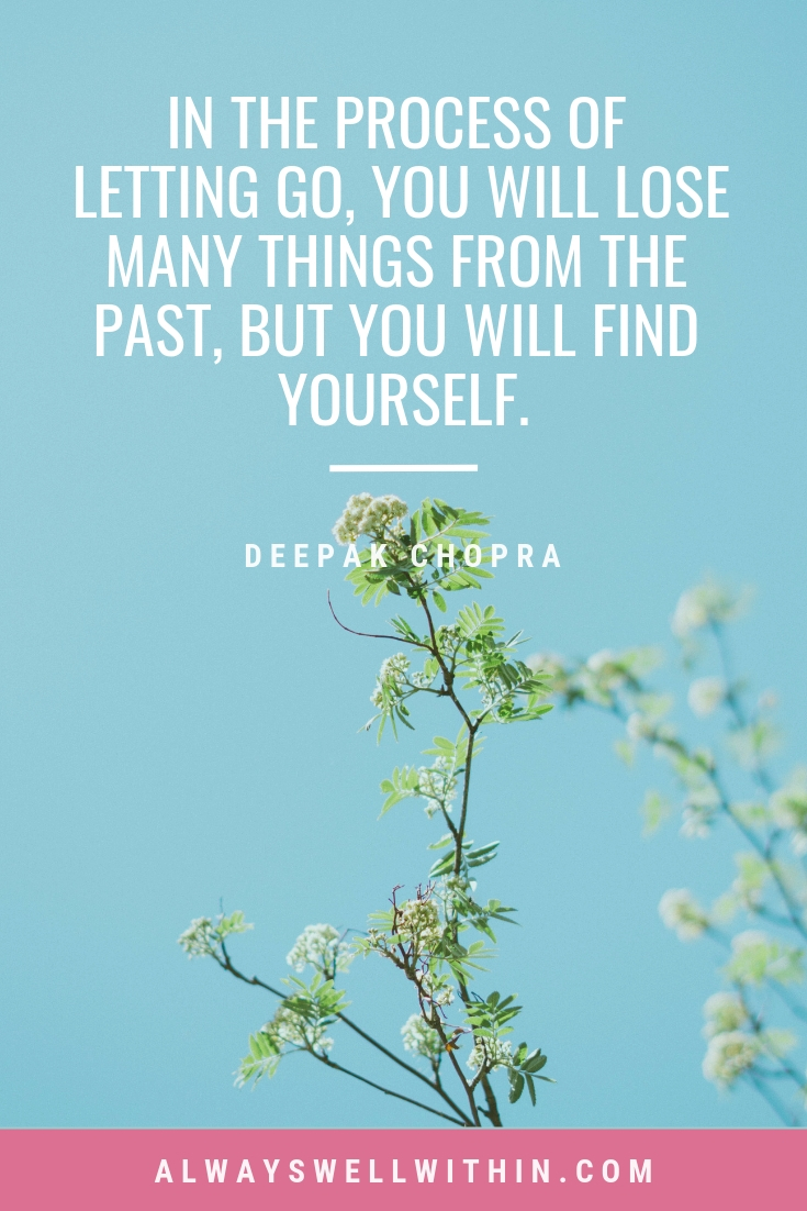 """In the process of letting go, you will lose many things from the past, but you will find yourself."" - Deepak Chopra   Do you find it hard to let go and trust that everything is in perfect order, even if you don't yet understand it? Learn a beautiful healing process that will help you learn to surrender, let go, and trust more.  #lettinggoquotes #surrenderquotes #deepakchopraquotes"
