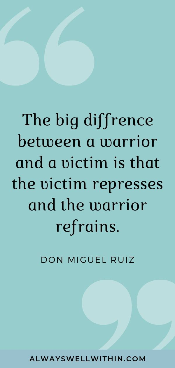 """""""The big diffrence between a warrior and a victim is that the victim represses and the warrior refrains."""" -don Miguel Ruiz.  Click through to read more inspiring quotes on love, life, and awakening from don Miguel Ruiz, author of the Four Agreements. #donmiquelruizquotes  #donmiguelruiz #donmiguelruizquoteslove"""