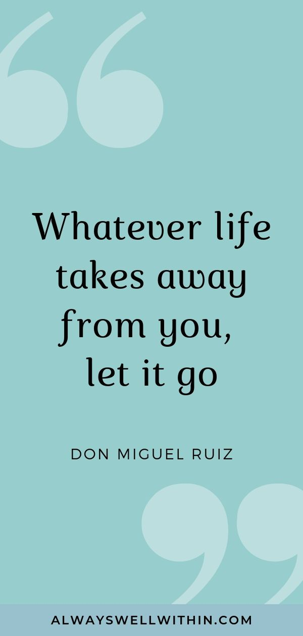 """""""Whatever life takes away from you, let it go."""" - don Miguel Ruiz   Click through for more deep quotes from don Miguel Ruiz, author of the Four Agreements,  on life purpose, relationships, self-love, and awakening. #donmiguelruizquotes #donmiguelruiz #donmiguelruizquoteslove"""