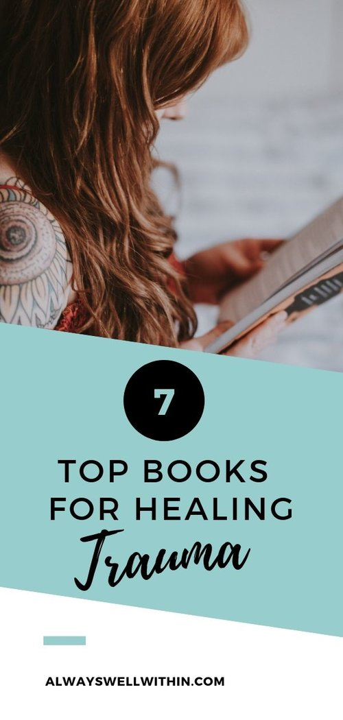 7 Top Books That Will Help You Heal Trauma — Always Well Within