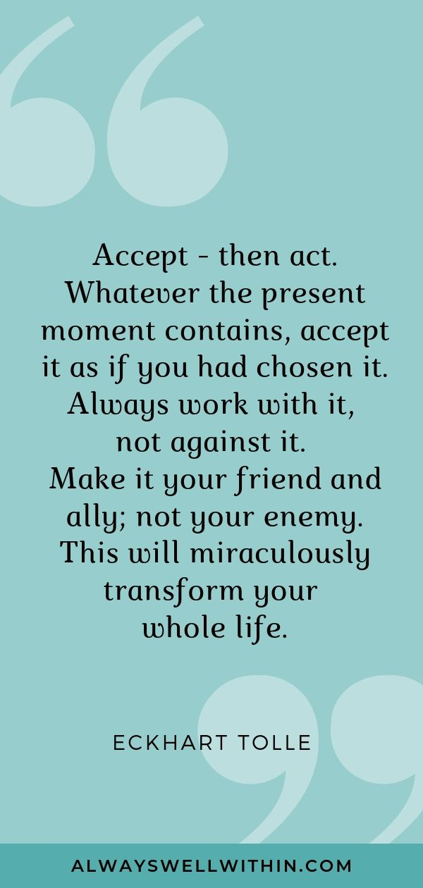 """Accept – then act. Whatever the present moment contains, accept it as if you had chosen it. Always work with it, not against it. Make it your friend and ally; not your enemy. This will miraculously transform your whole life."" - Eckhart Tolle #spiritualquotes #inspiraitonalquotes #deepquotes #personalgrowth #eckharttolle"