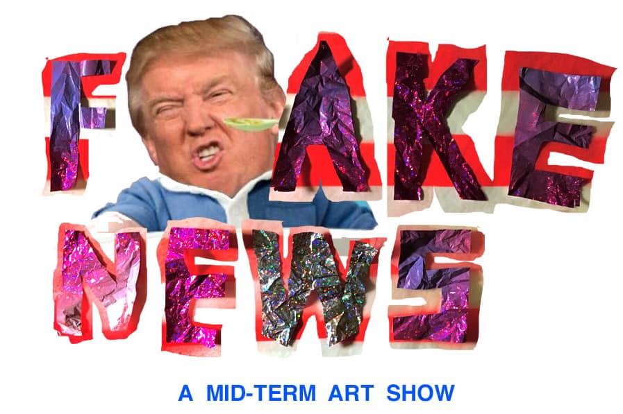 Fake News! A Midterm Art Show