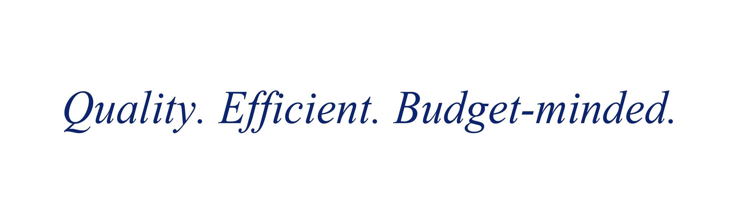 quality, efficient budgetminded.jpg
