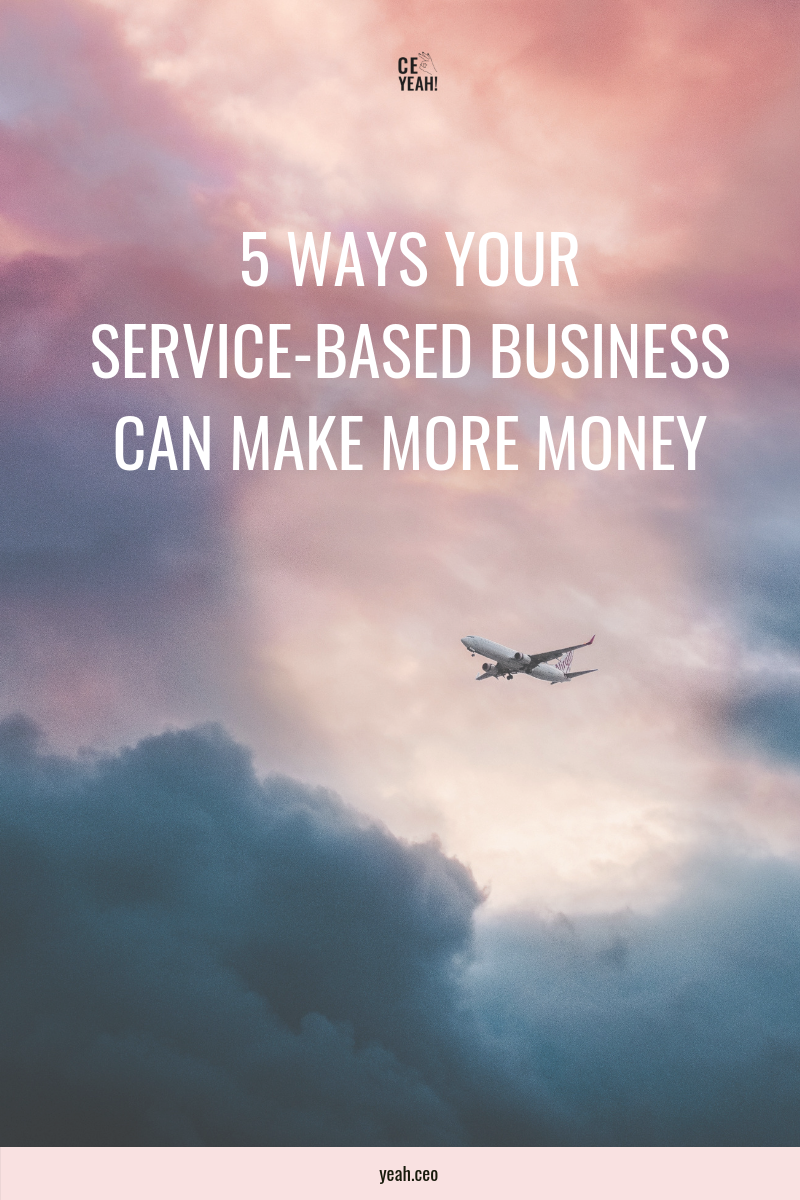 5 ways your service based business can make more money