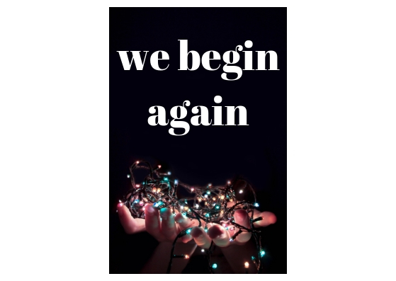 we begin again.jpg