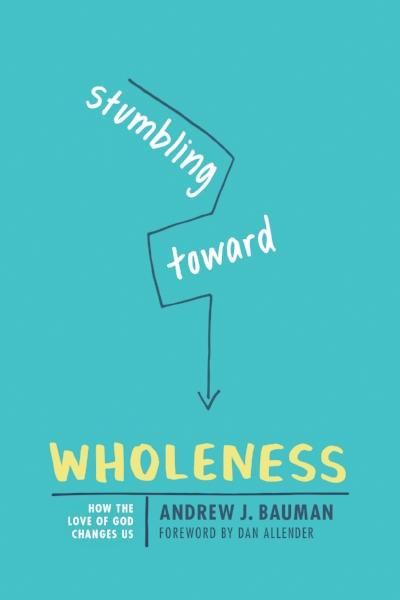 stumbling toward wholeness.jpg