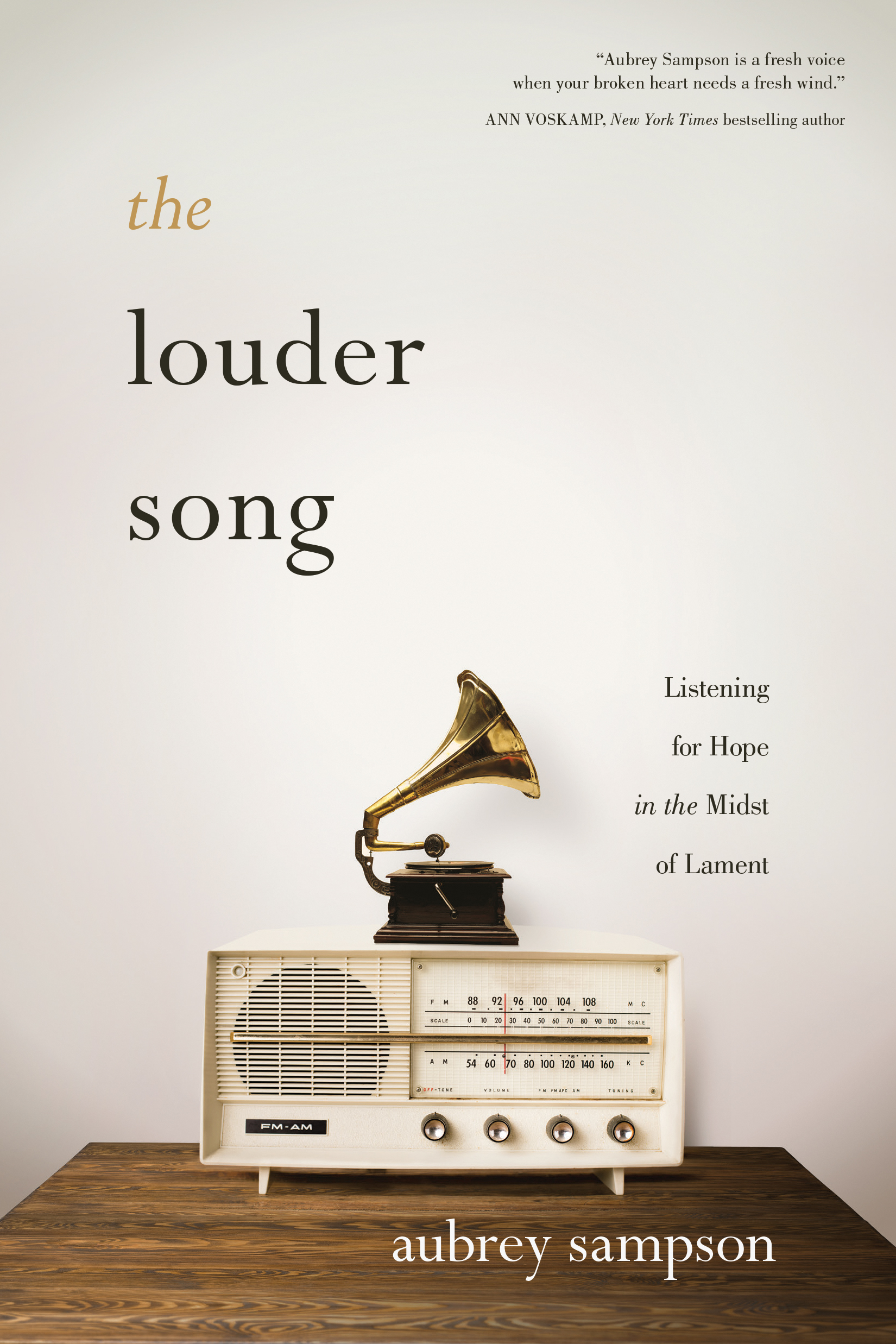 The Louder Song by Aubrey Sampson ISBN: 978-1-63146-902-2 Softcover: $15.99 February 2019  NavPress.com