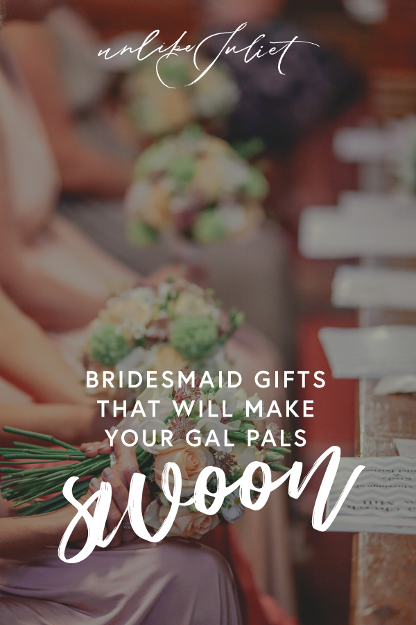 Bridesmaid-Gifts-that-Will-Make-Your-Gal-Pals-Swoon.png