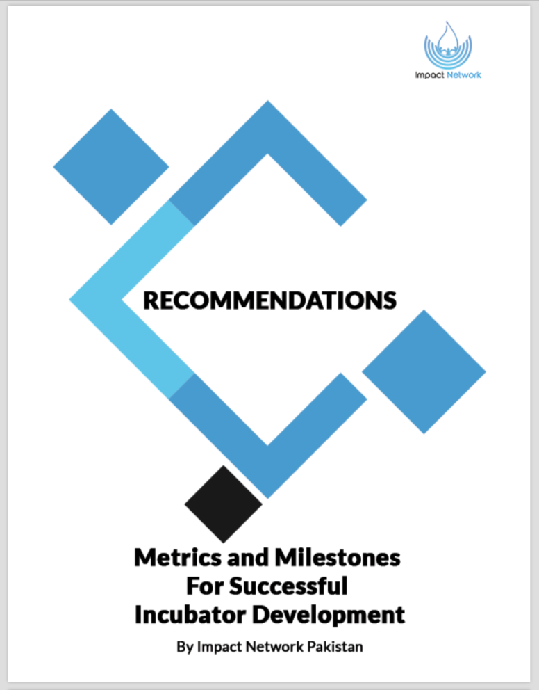 Resource - As a result of three sessions with 16 incubators from around the country, Impact Network has contextualized international best practices and metrics for use in Pakistan. We also offer a set of recommendations for further consideration by all stakeholders.
