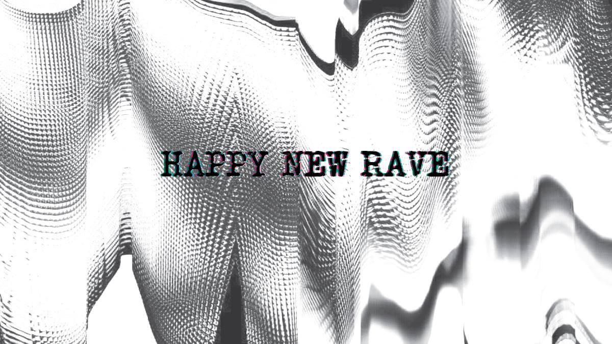 Happy new rave.jpg