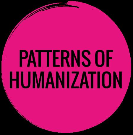 Patterns of Humanization