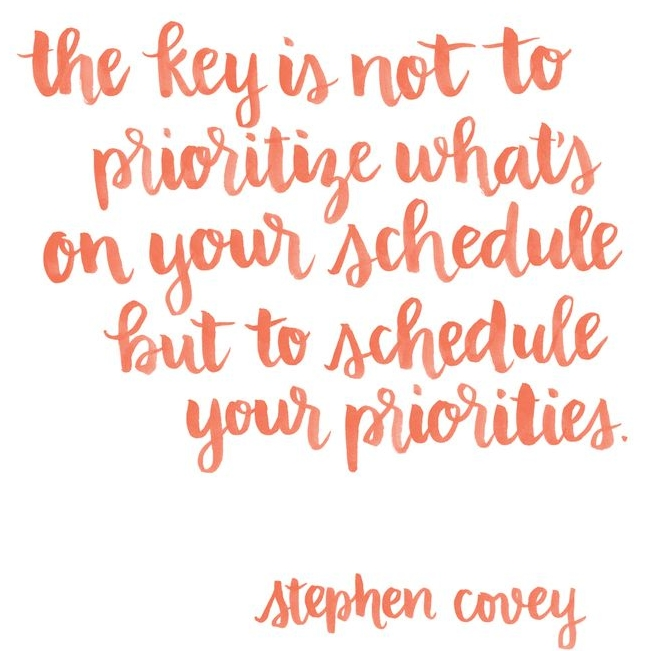 The-key-is-not-to-prioritize-whats-on-your-schedule-but-to-schedule-your-priorities.-Stephen-Covey.jpg