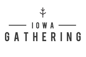 - IOWA GATHERINGIowa Gathering is a market featuring the region's best pickers, makers & curators. The location changes, but the mission stays the same: an intimate experience for you to shop, eat, roam & play. Round up your girlfriends and escape life's chaos for a day! This market features the trendiest venues in Iowa. Spring show: March 30th at West End Salvage, Des Moines.