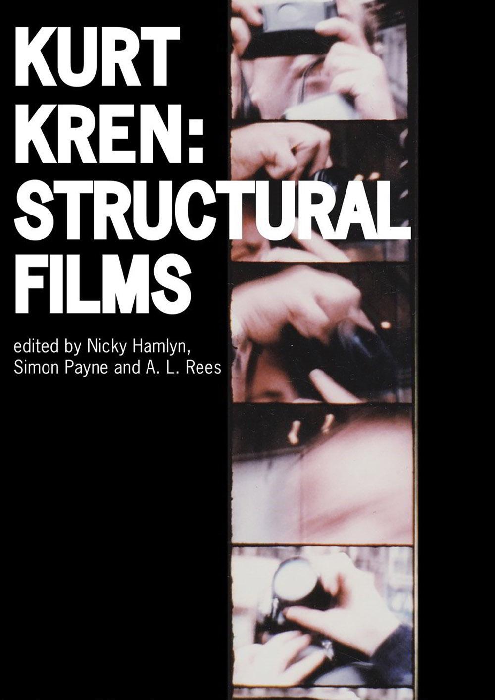 Nicky Hamlyn, Simon Pane and A. L. Rees, eds. Kurt Kren: Structural Films. Bristol: Intellect Publishers, 2016
