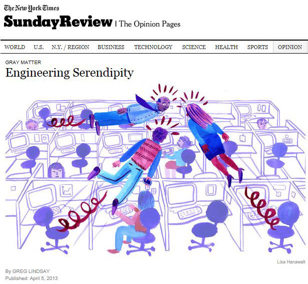"In a recent  New York Times  article,  Engineering Serendipity , Greg Lindsay deliberates workplace policies by  Yahoo  and  Google  and describes how companies can use social media as data to plug organizational gaps.    By bridging these gaps, he says, employers are able to ""engineer"" serendipity (""regarded as close kin to creativity – the mysterious means by which new ideas enter the world"") amidst employees.       In addition to Lindsay's assertion that social media is one method for helping employees serendipitously ""generate good ideas,"" he adds that physical space that ""maximizes 'casual collisions of the work force'"" can also breed creativity. This idea is supported by the discovery of  Sociometric Solutions  that ""employees who ate at cafeteria tables designed for 12 were more productive than those at tables for four."" Thus, not only are companies like Yahoo banning employees from working from home as a way to bring people together, they are also housing employees in environments that encourage ""chance conversations."" Lindsay explains that ""we get a particular intellectual charge from sharing ideas in person.""   In the end, ""the message [is] clear: doing your best work solo can't compete with lingering around the coffee machine waiting for inspiration – in the form of [interaction with] a college – to strike."""
