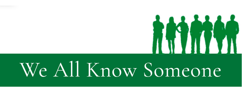The We All Know Someone Campaign was established to increase understanding and eliminate the stigma around Substance Use