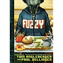 Fuzzy - Tom Angelberger and Paul DellingerMax is excited because her middle school is getting a robot named Fuzzy who will attend their school. She is chosen to teach