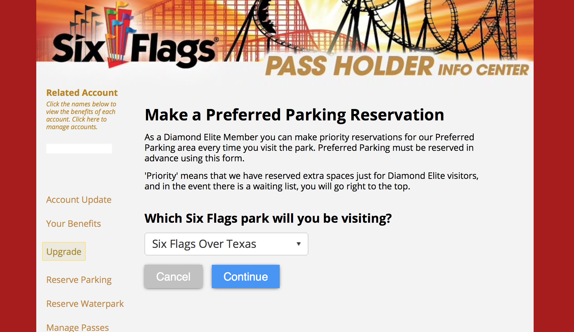 """The next page will ask you which park you would like to reserve at. Pick your park and hit """"Continue."""" Please note that your reserved parking is valid at all Six Flags theme parks and outdoor water parks."""