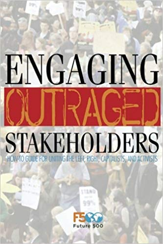 Engaging Outraged Stakeholders