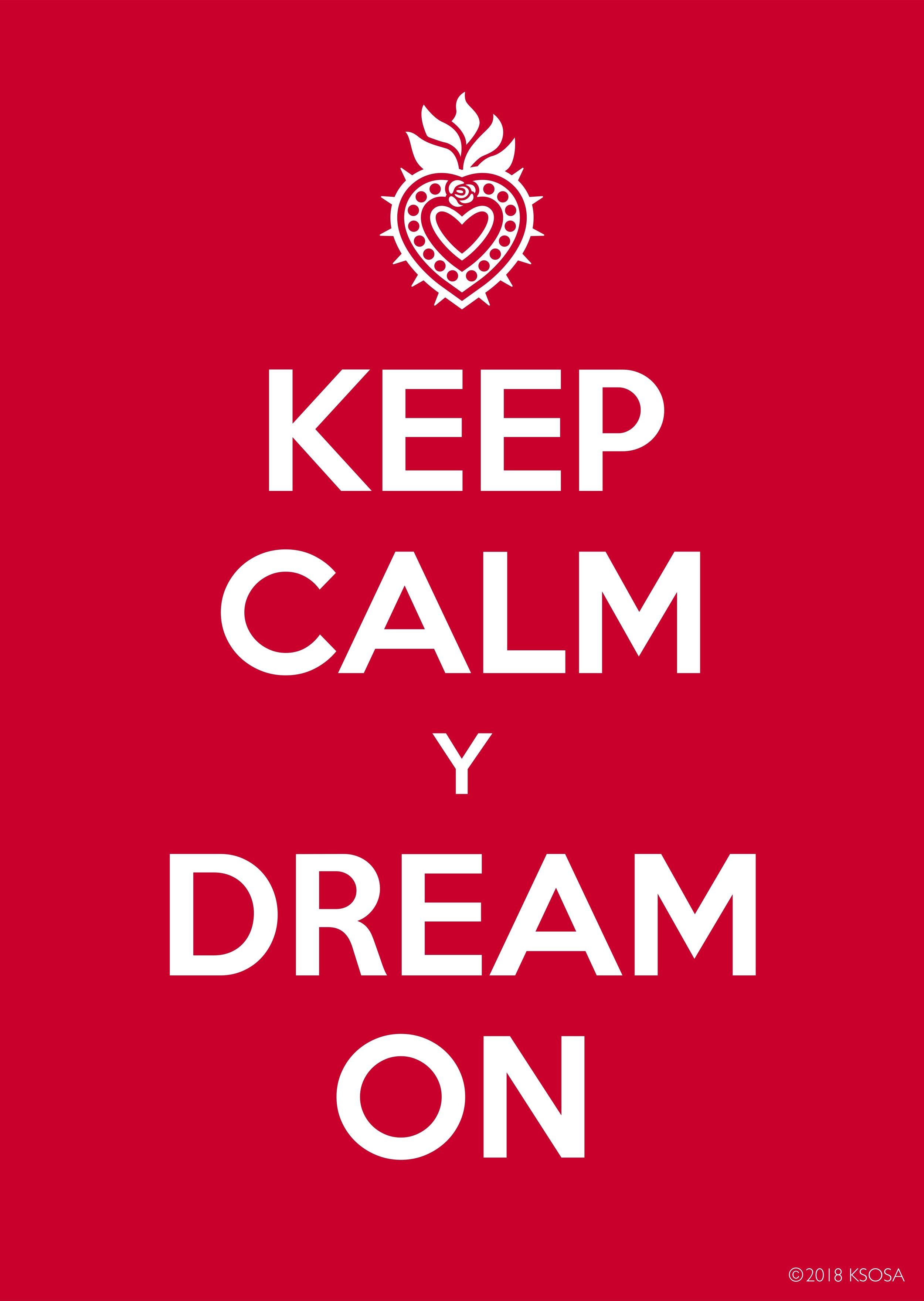 keep-calm-y-dream-on.jpg
