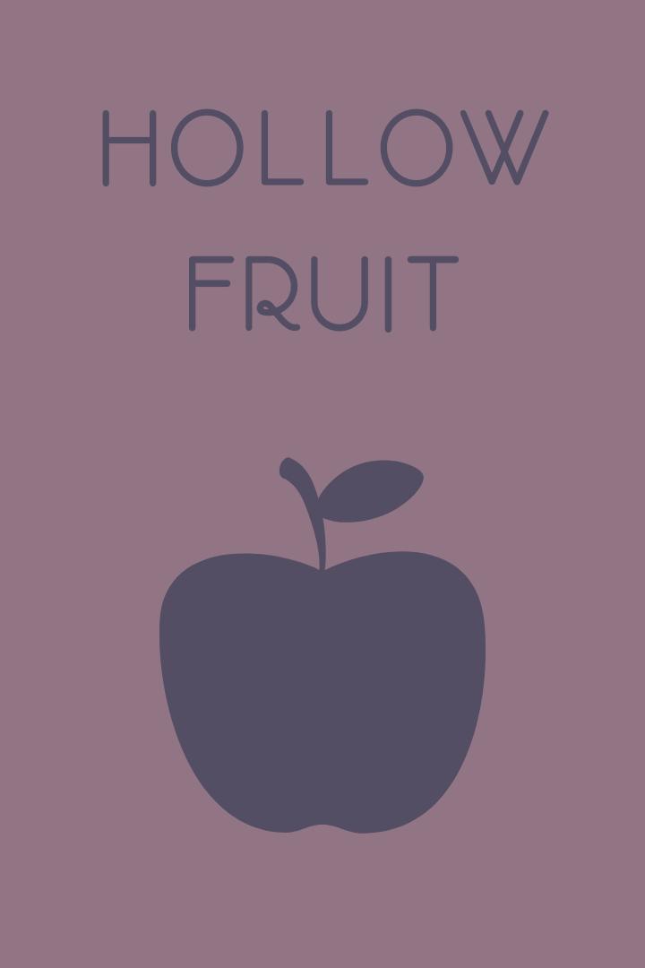 Hollow Fruit