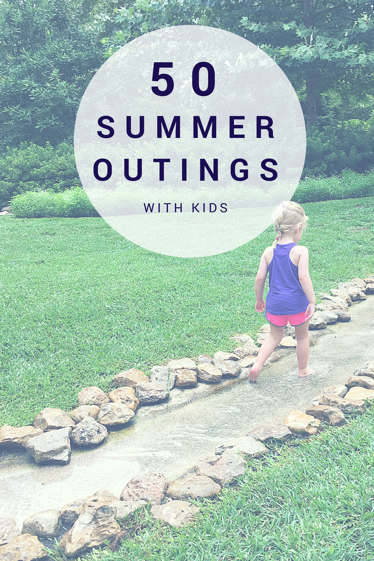 50 Summer Outings for you Kids--50 ideas of fun Summer Outings for you and your kids