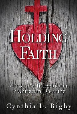 PURCHASE  - Faith holds us as we respond to Christ's calling, negotiate life's challenges, and join in the work of bringing in God's kingdom.