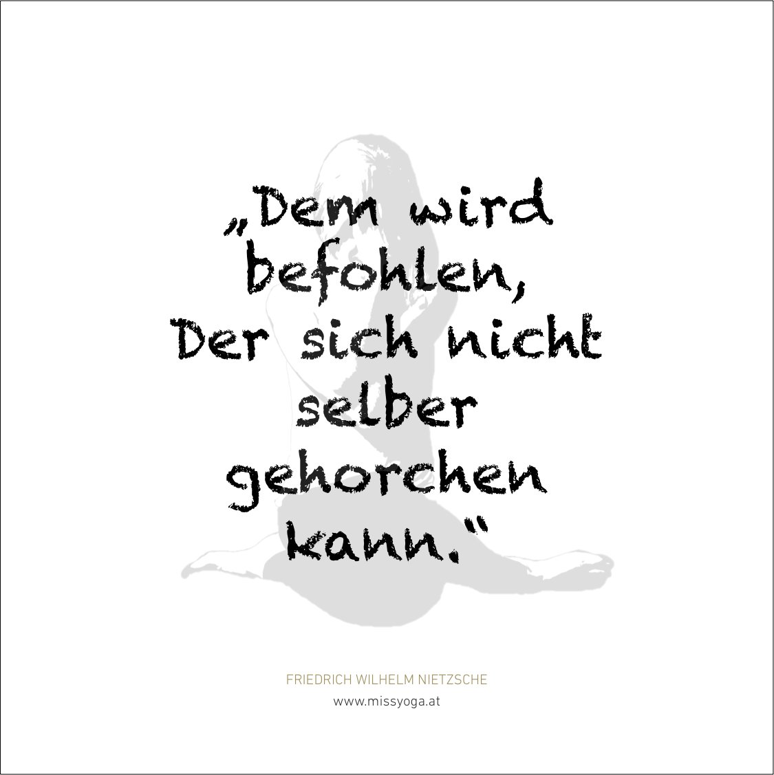 MISS YOGA ZITATE | Nietzsche | Gehorsam.png