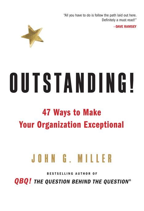 47 Ways to Make Your Organization Exceptional - John G. Miller