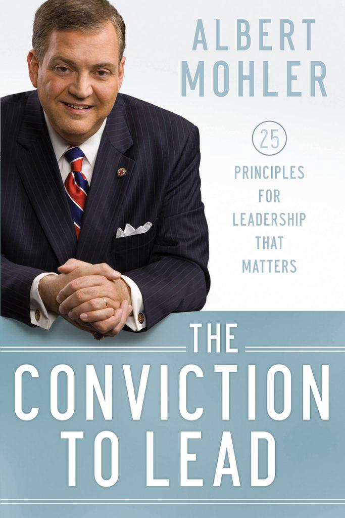 Conviction To Lead - Albert Mohler