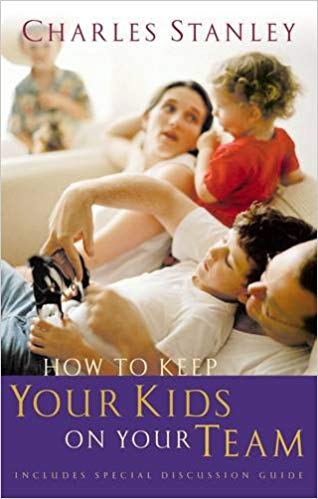 How to Keep Your Kids on Your Team - Dr. Charles Stanley