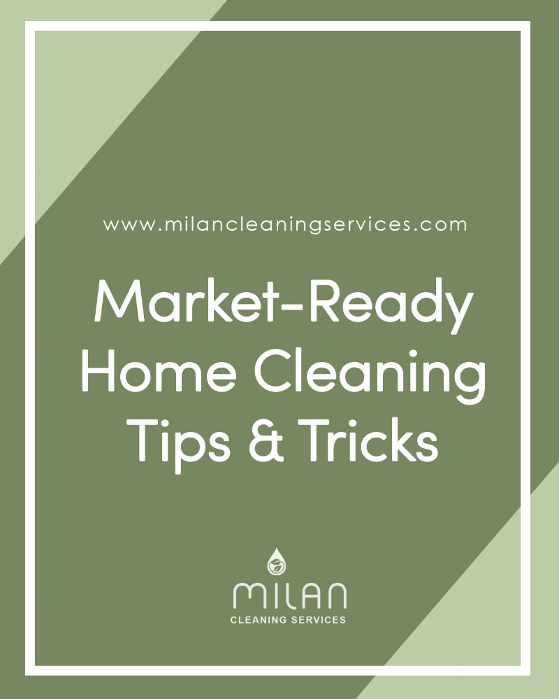 Market-Ready Home Cleaning Tips & Tricks