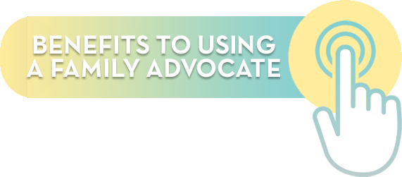 Benefits to Using a Family Advocate.png
