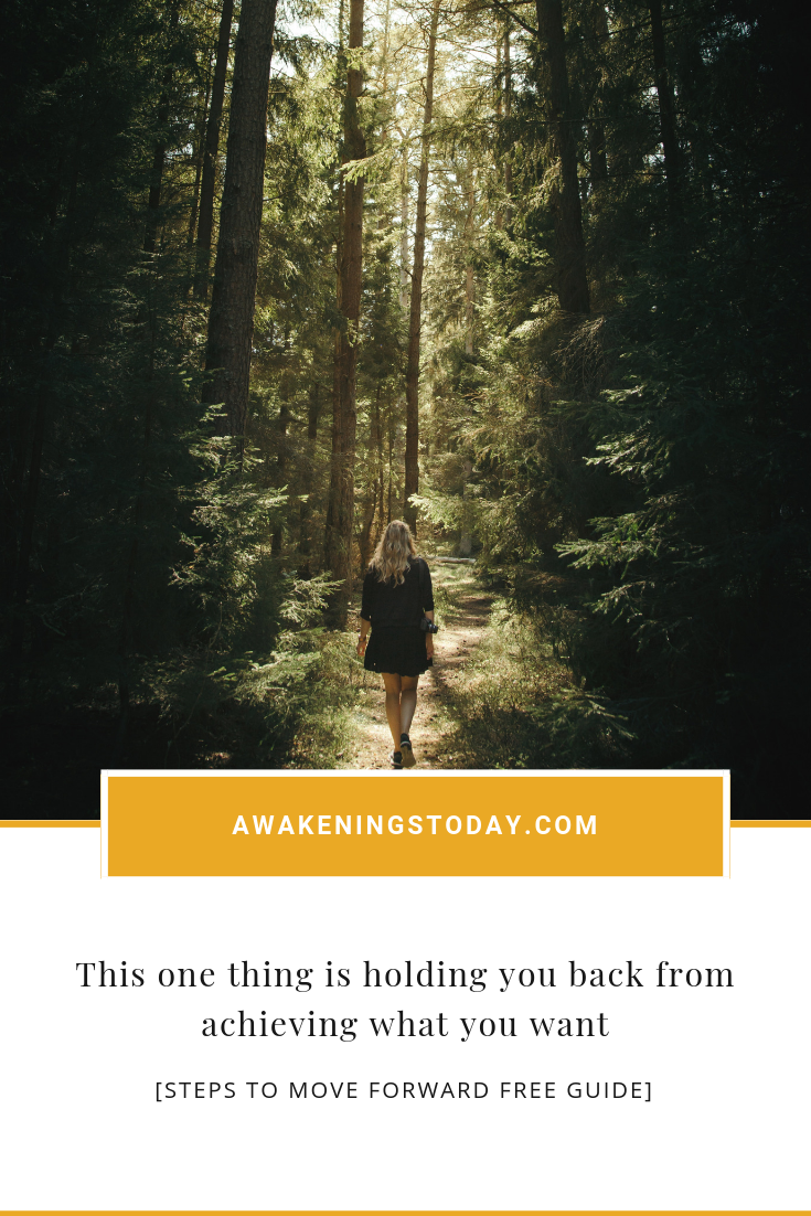 One thing that is holding you back from achieving what you want