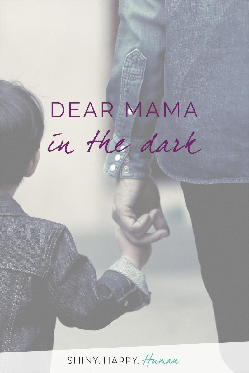 Dear Mama in the Dark