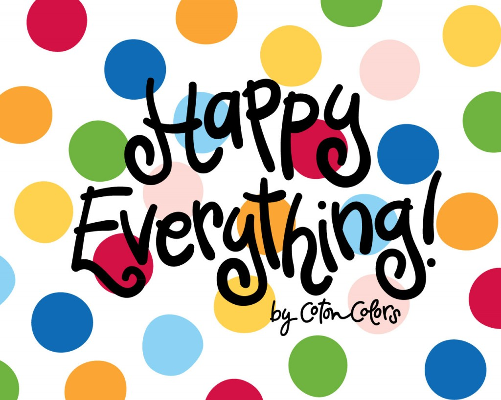 Happy Everything by Coton Colors