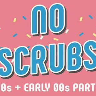 No Scrubs - 90s & early 00s Party -