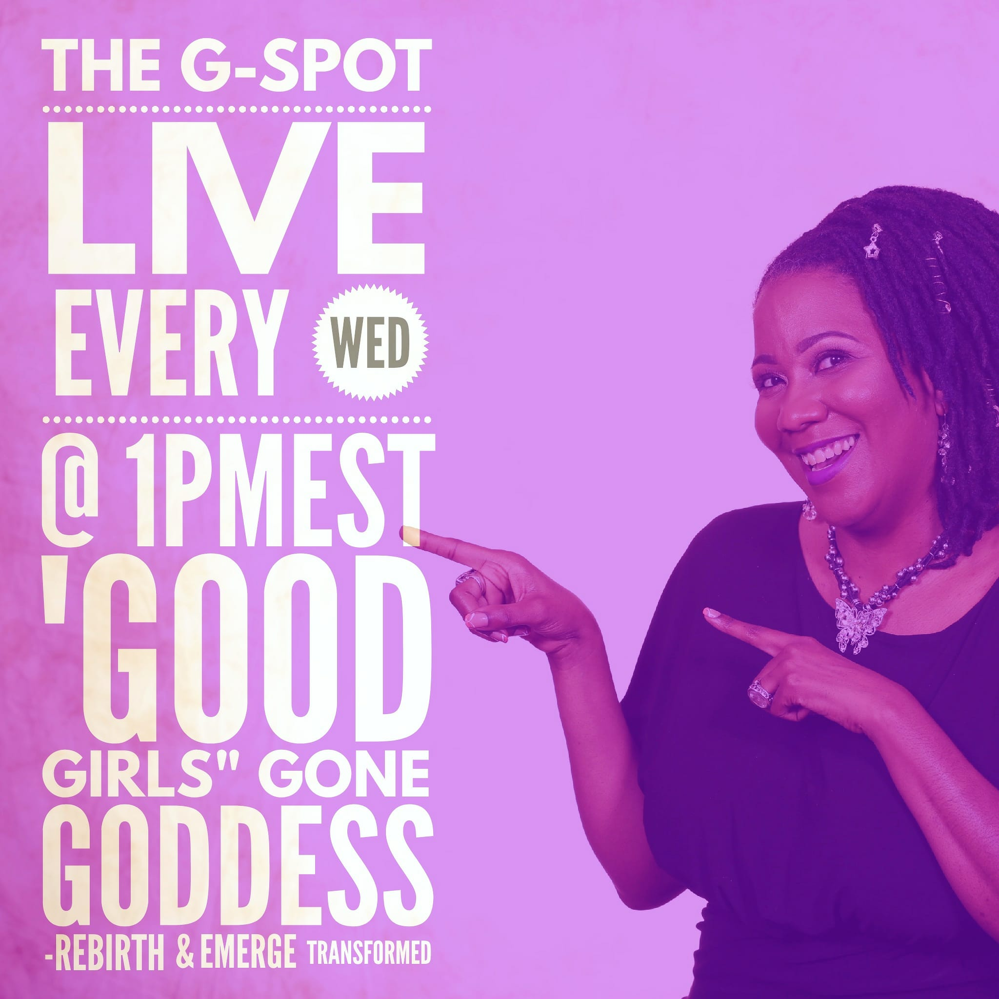 Broadcasting on EVERY Wednesday 12 Noon Central & 1pm Eastern   The G-Spot LIVE is a LIVELY supplemental Broadcast designed to nourish feminine leadership, engage  our community and enlighten ALL THINGS Love, Sex & Money for women growing forth in Goddess, at various phases of their feminine journey.  Each Month we have a focus area to PRIME THE PUMP for  more Juicy options.     C    lick Here To Join NOW!
