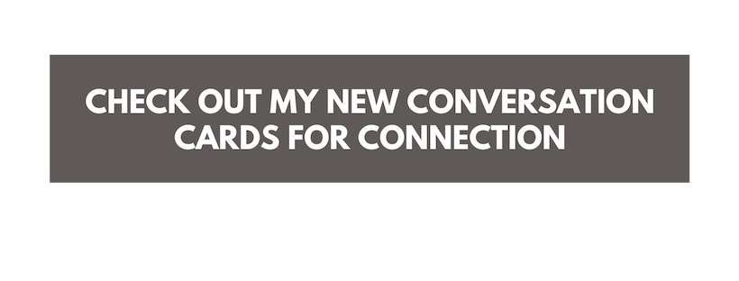 Check out my new conversation cards for connection.png