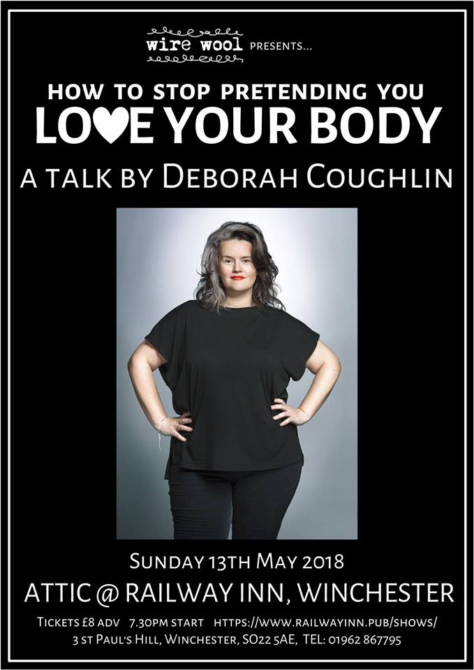 How To Stop Pretending You Love Your Body: a talk by Deborah Coughlin Sunday, May 13, 2018
