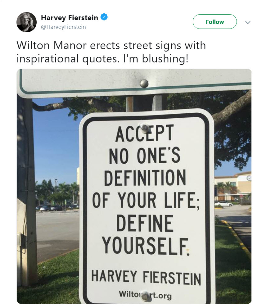 Recently, Tony Award-winning actor and playwright Harvey Fierstein was sent a picture of his sign here in Wilton Manors from our summer installation. He sent out his thoughts on Twitter which gained over 1,000 likes! Thank you Harvey for sharing the love!   https://twitter.com/harveyfierstein/status/1018165547874377728?lang=en