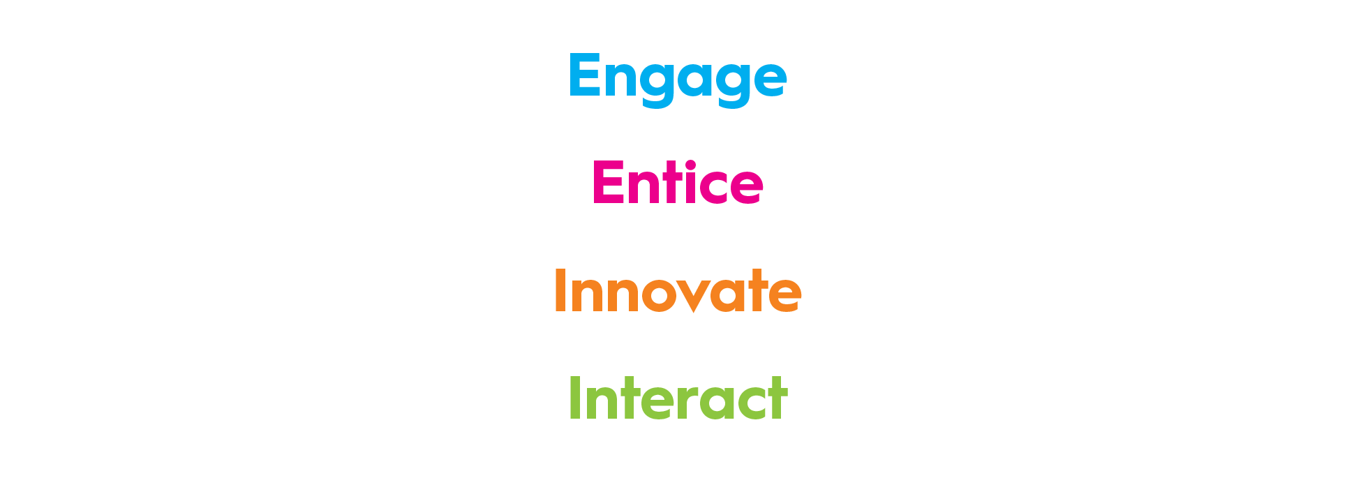 engage entice innovate interact-01.png