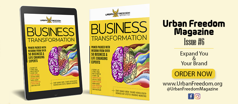 Urban Freedom Magazine Business Transformation Issue 6