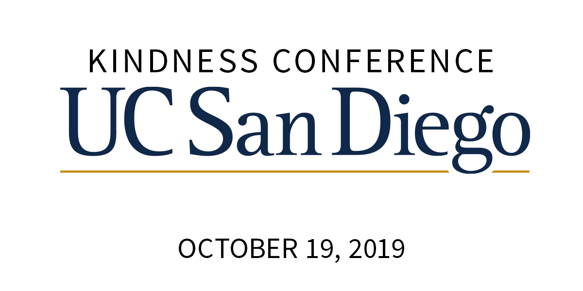 Kindness Conference - The UCSD Kindness Conference will focus on the role kindness has in all aspects of our lives. Extraordinary speakers will discuss what kindness means to them and its transformative role in work, life, relationships, and beyond.