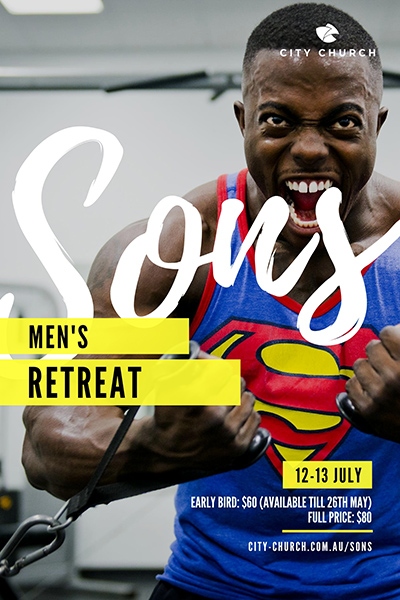SONS -Men's Retreat - JULY 12th-13thEARLY BIRD PRICE ONLY $60Full Price $80